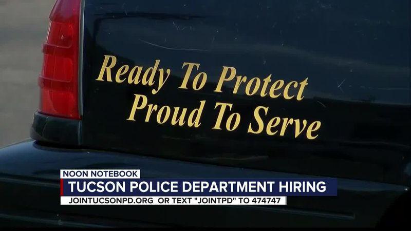 KOLD Noon Notebook: Tucson Police Department hiring